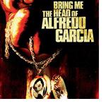 Episode 85: Bring Me the Head of Alfredo Garcia
